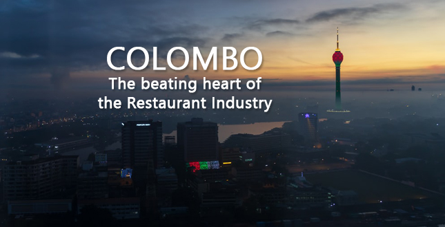 COLOMBO - The beating heart of the Restaurant Industry